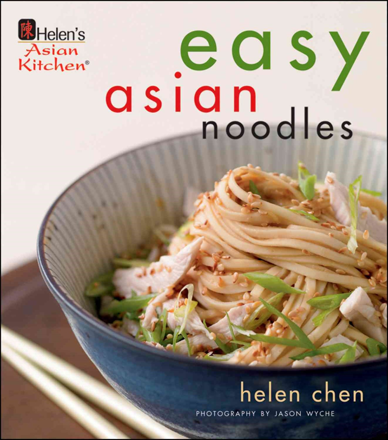 Easy Asian Noodles: Helen's Asian Kitchen