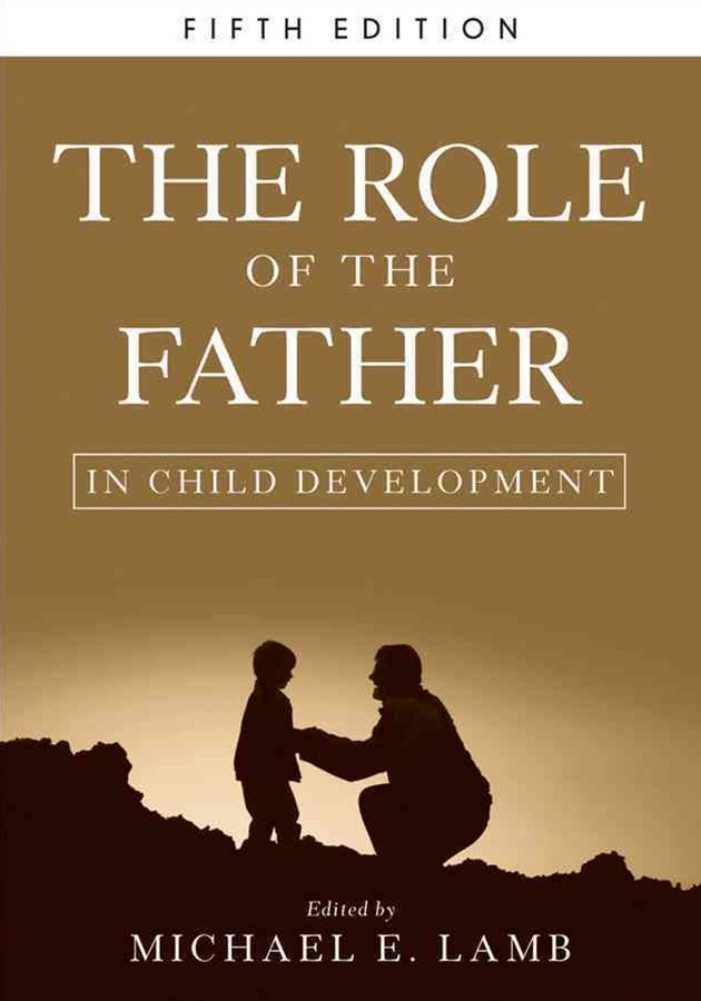 The Role of the Father in Child Development, Fifth Edition