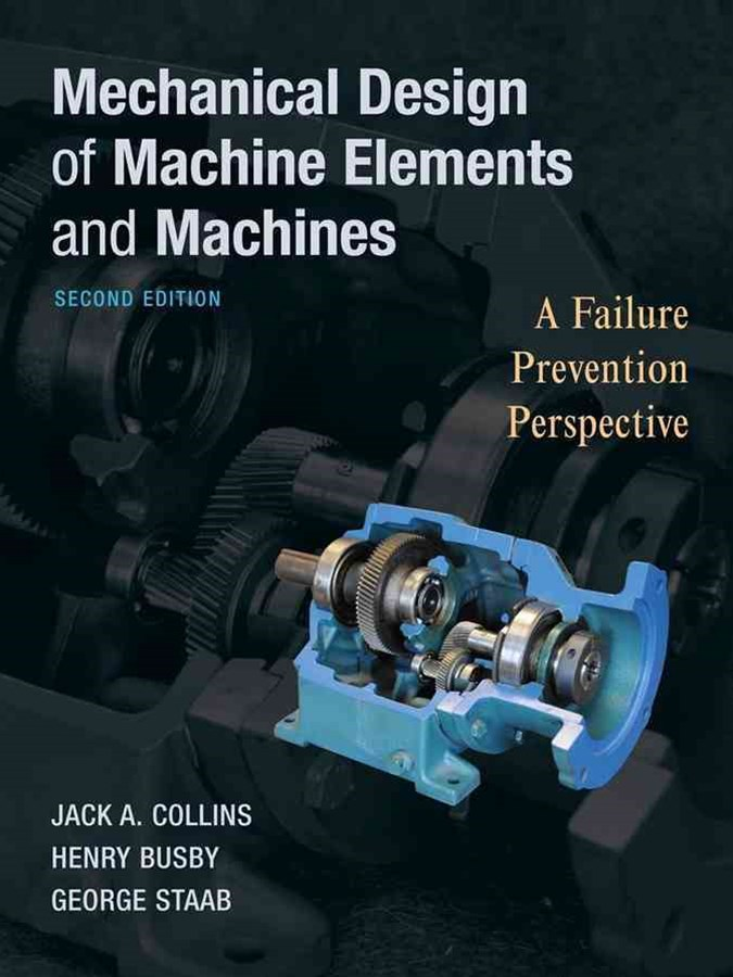 Mechanical Design of Machine Elements and Machines 2E