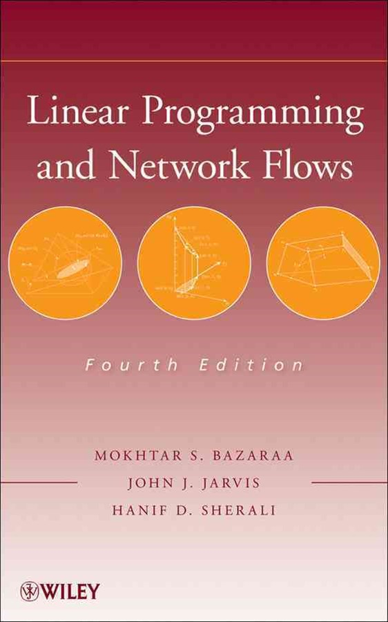 Linear Programming and Network Flows, Fourth Edition