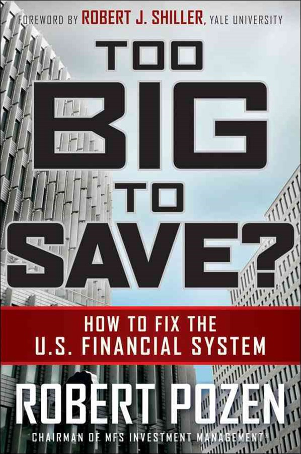 Too Big to Save? How to Fix the US Financial System