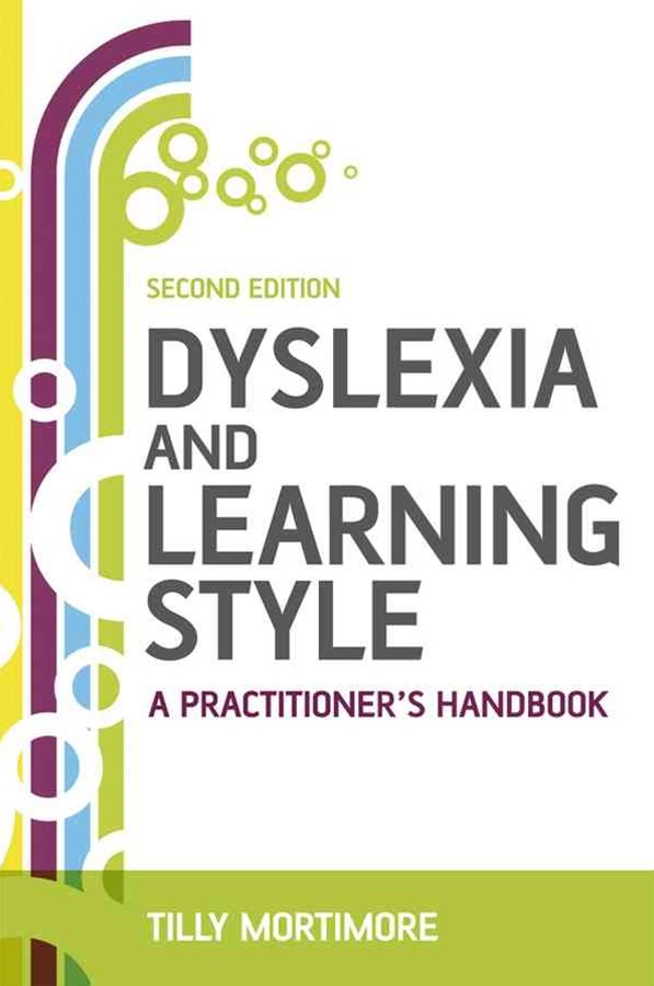 Dyslexia and Learning Style - a Practitioner's    Handbook 2E