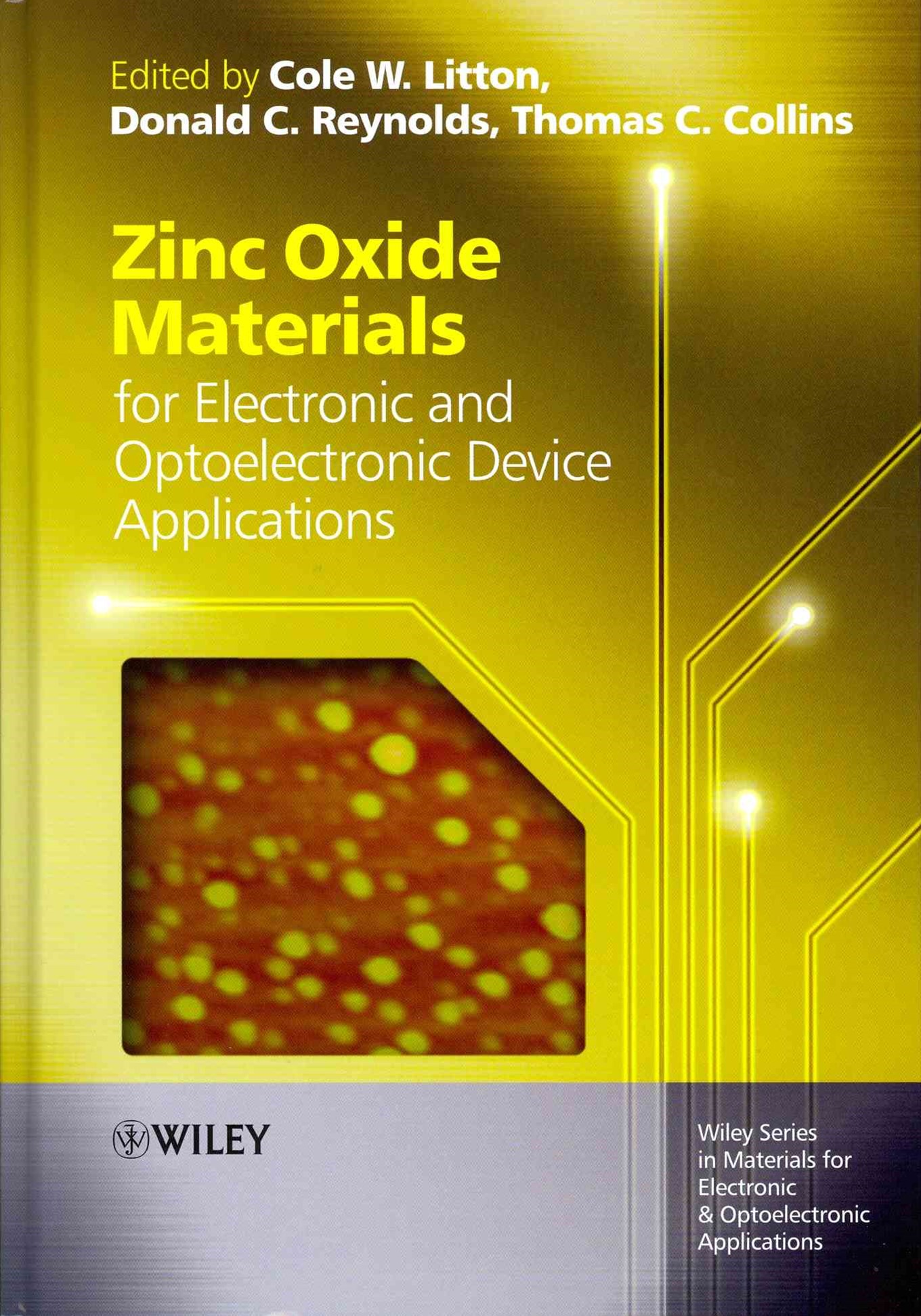 Zinc Oxide Materials for Electronic and           Optoelectronic Device Applications