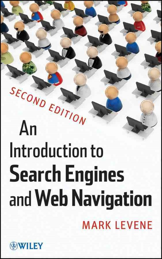 An Introduction to Search Engines and Web Navigation, Second Edition