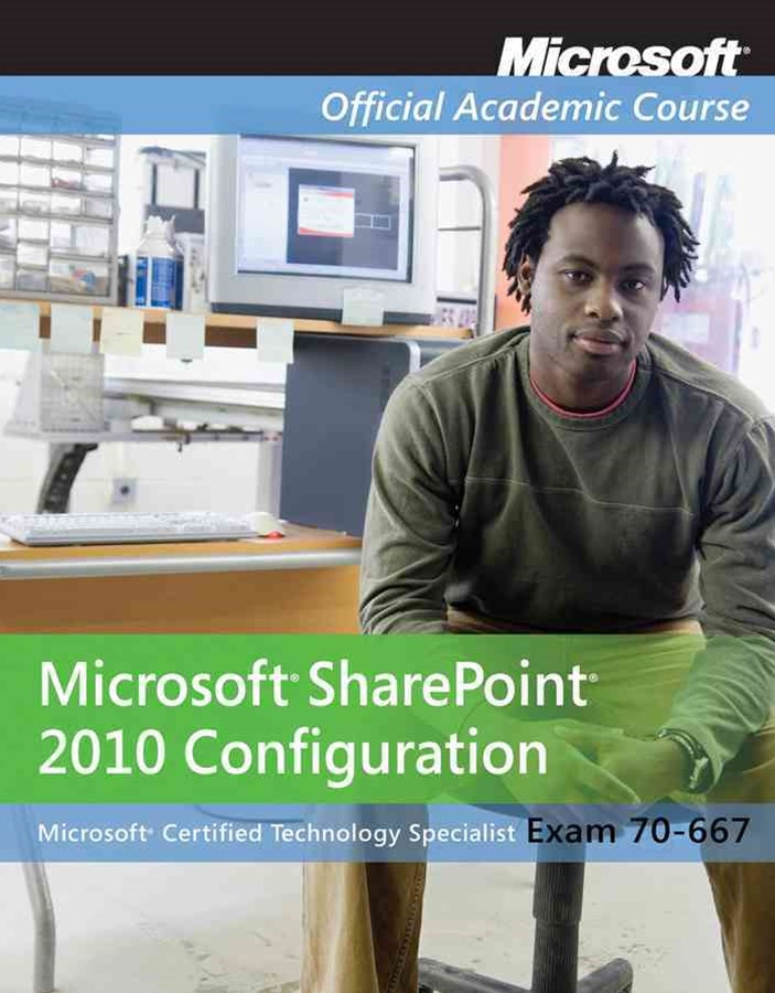 Microsoft Office Sharepoint Server 2007 Configuration Textbook (70-630)