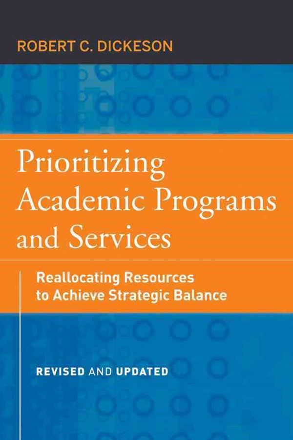 Prioritizing Academic Programs and Services, Revised and Updated