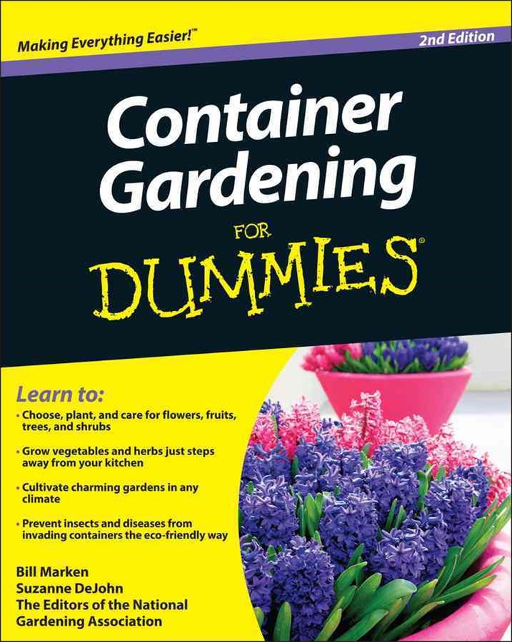 Container Gardening for Dummies, 2nd Edition