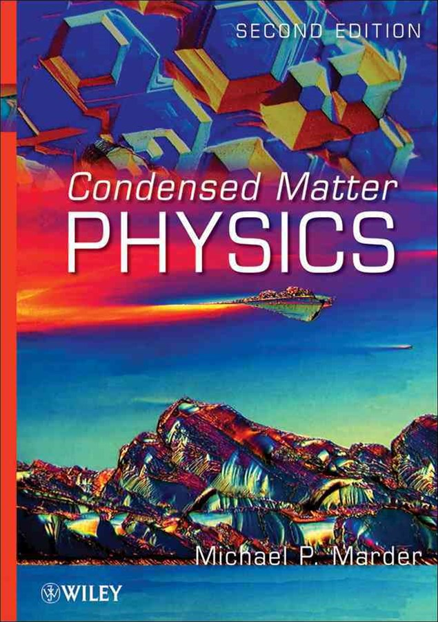 Condensed Matter Physics, Second Edition