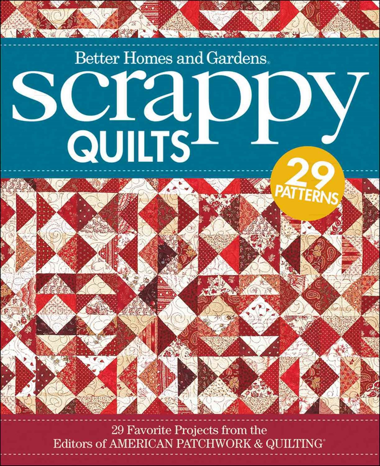 Scrappy Quilts: Better Homes and Gardens