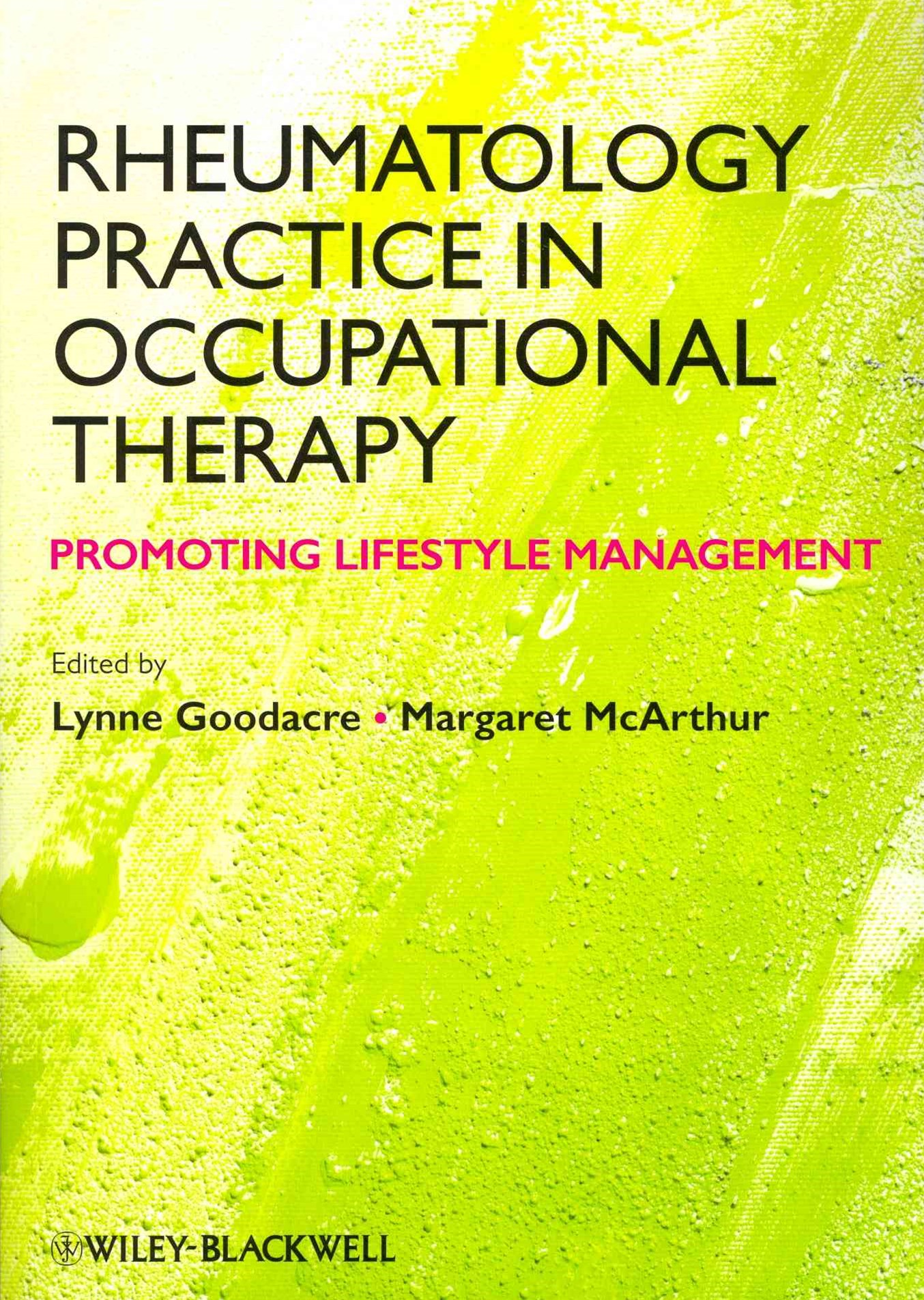 Rheumatology Practice in Occupational Therapy -   Promoting Lifestyle Management