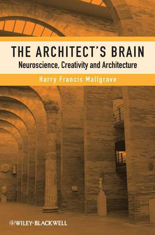 The Architect's Brain - Neuroscience, Creativity  and Architecture