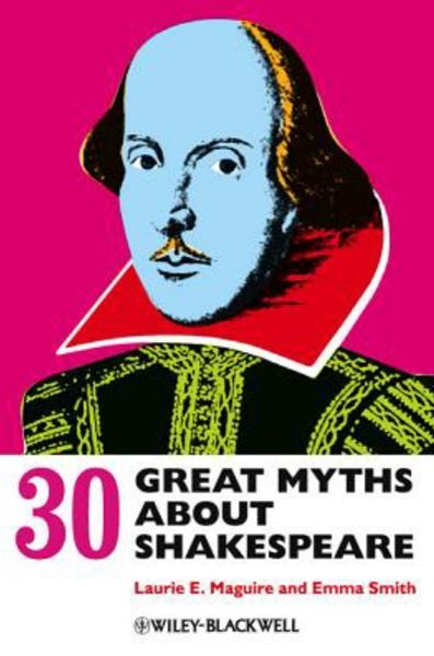30 Great Myths About Shakespeare