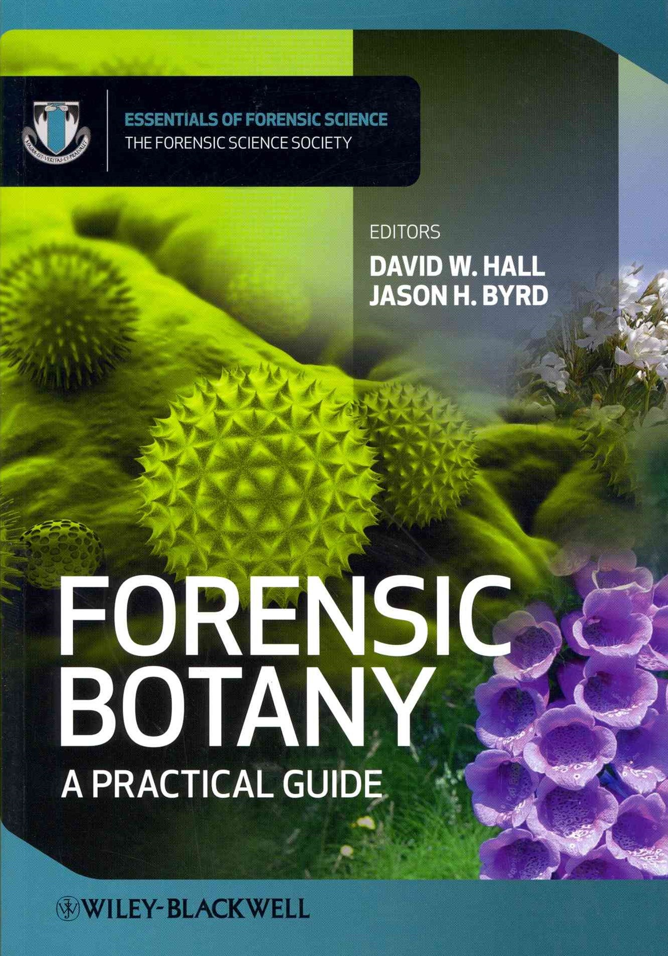 Forensic Botany - a Practical Guide