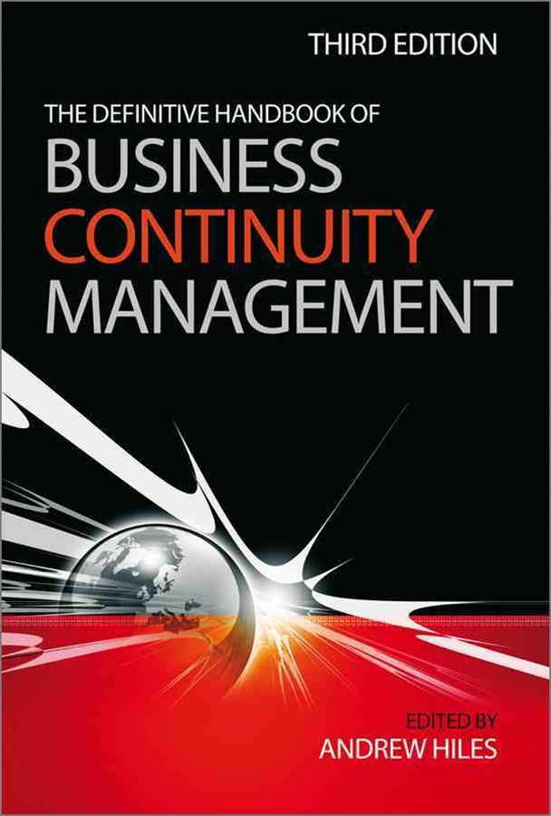 The Definitive Handbook of Business Continuity    Management 3E