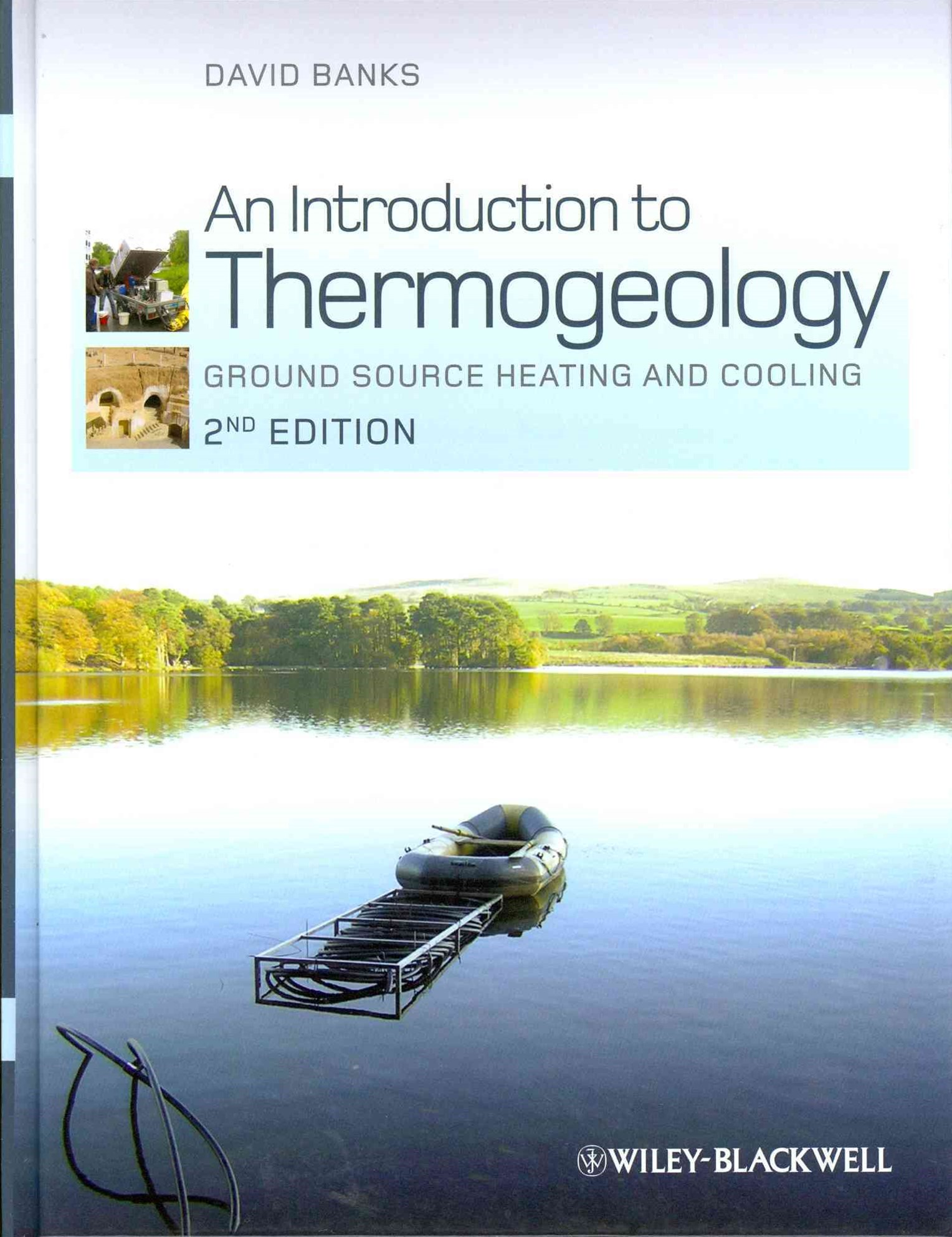 An Introduction to Thermogeology - Ground Source  Heating and Cooling