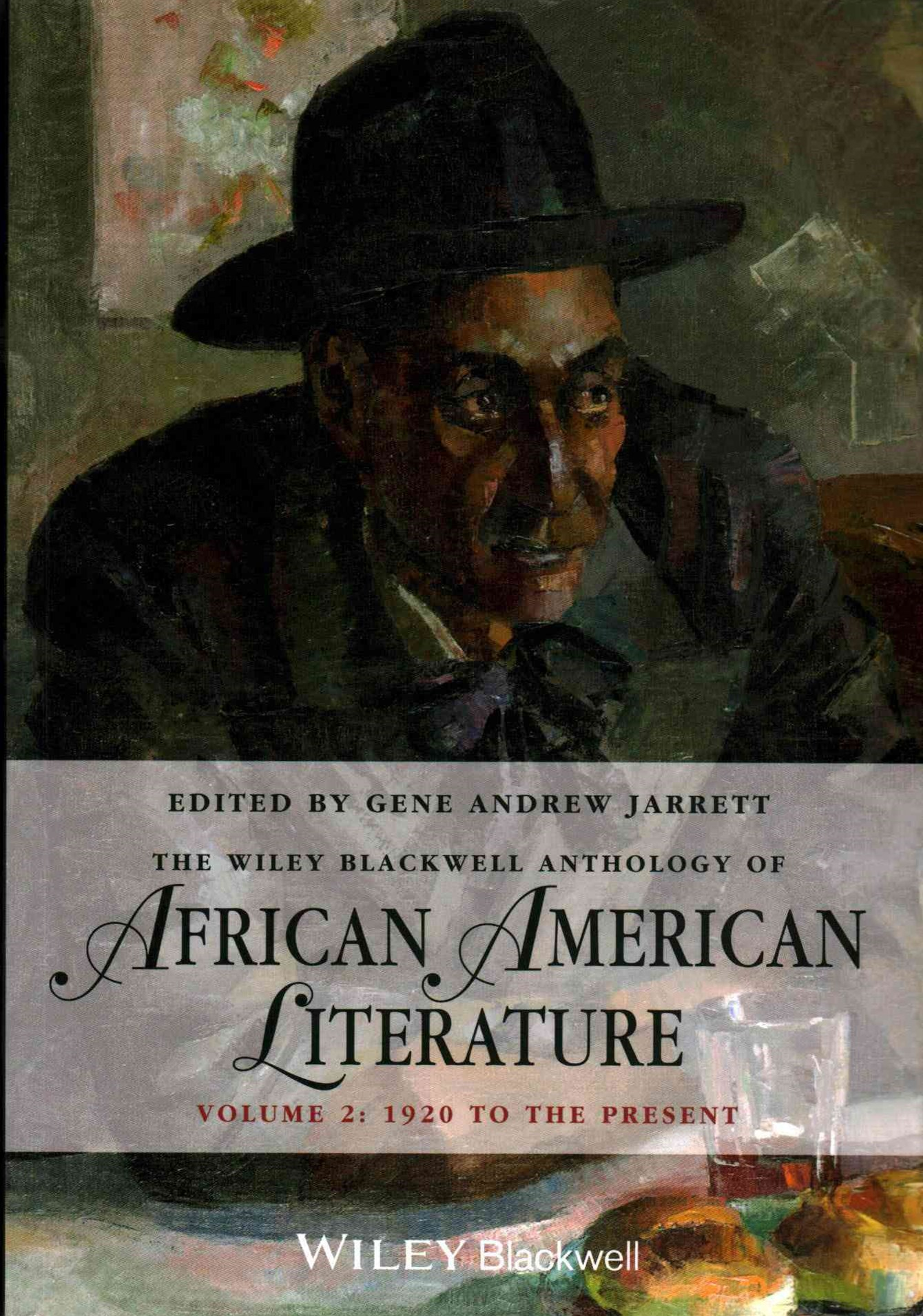 The Wiley Blackwell Anthology of African American Literature Volume 2 - 1920 to the Present