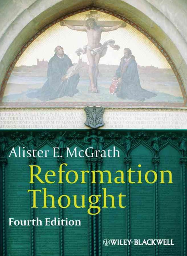 Reformation Thought - an Introduction 4E