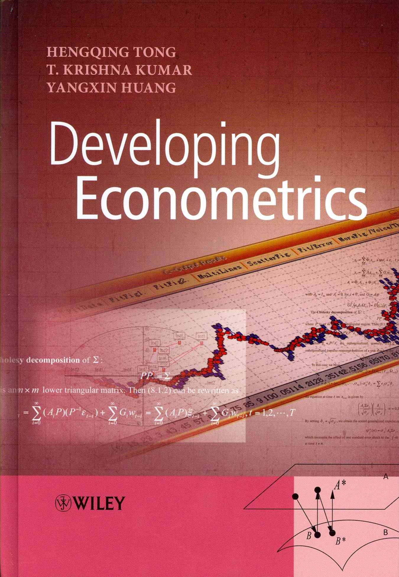Developing Econometrics Statistical Theories and  Methods with Applications to Economics and        Business