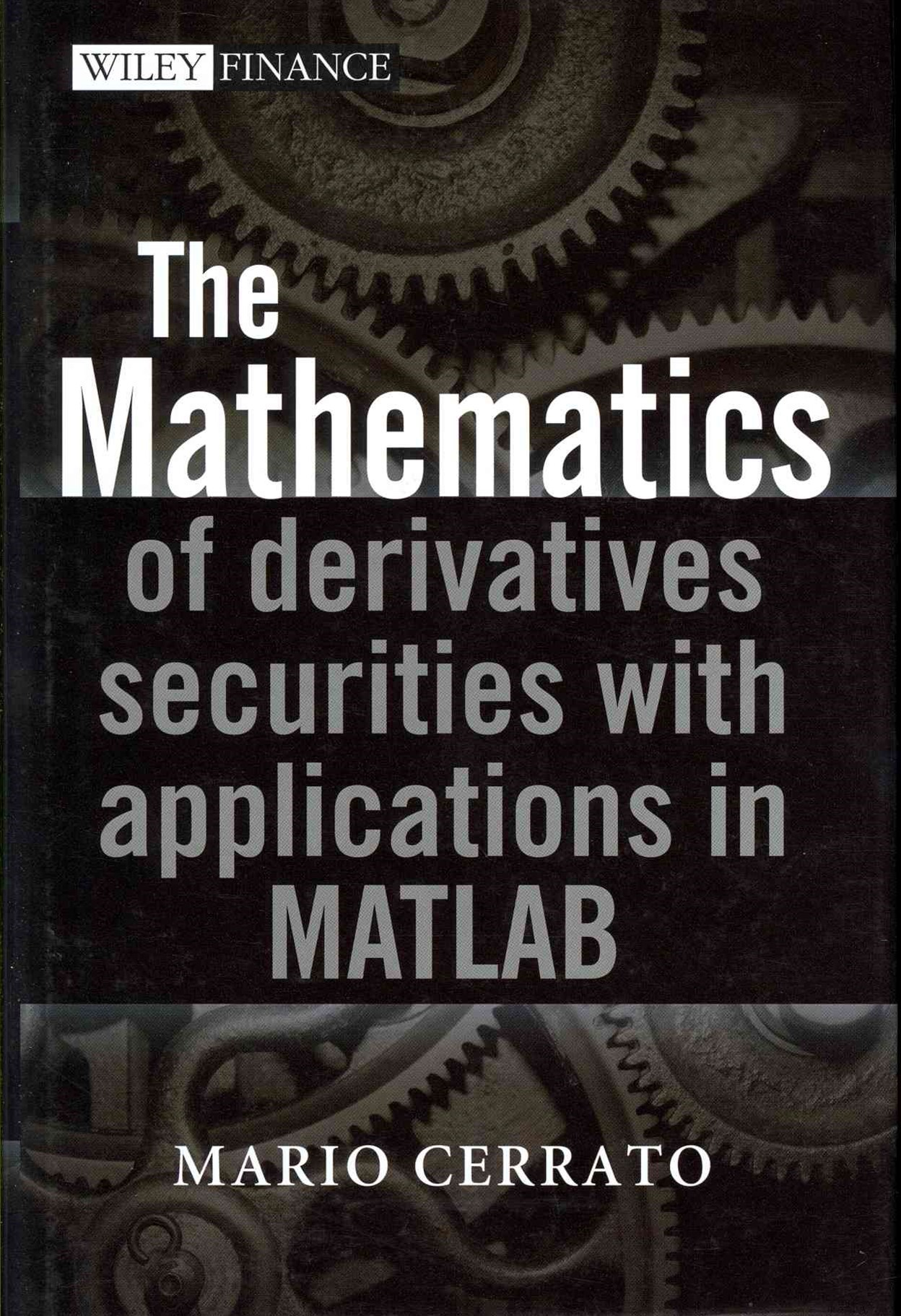 The Mathematics of Derivatives Securities with    Applications in Matlab