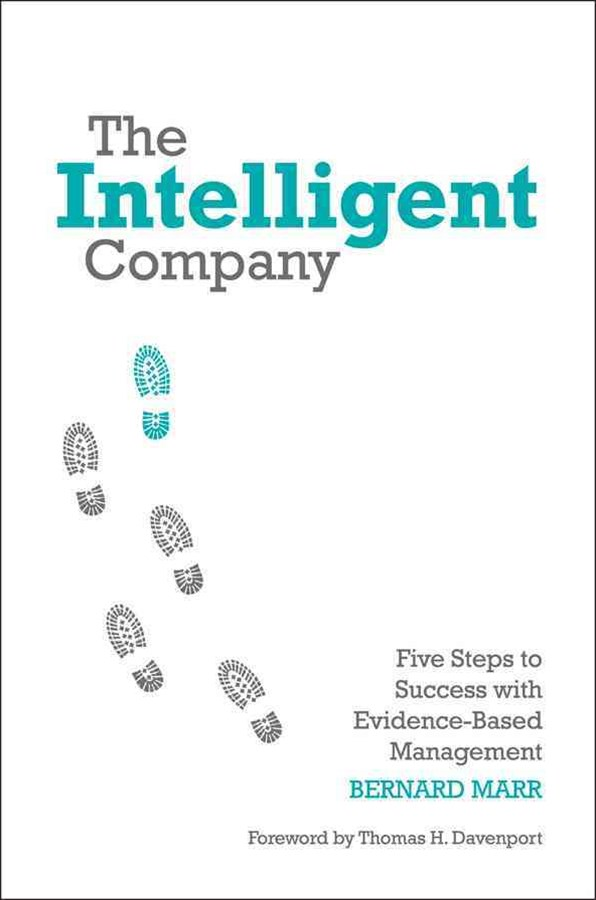 The Intelligent Company - Five Steps to Success   with Evidence-based Management