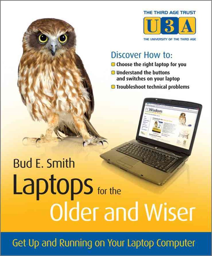 Laptops for the Older and Wiser - Get Up and      Running on Your Laptop Computer
