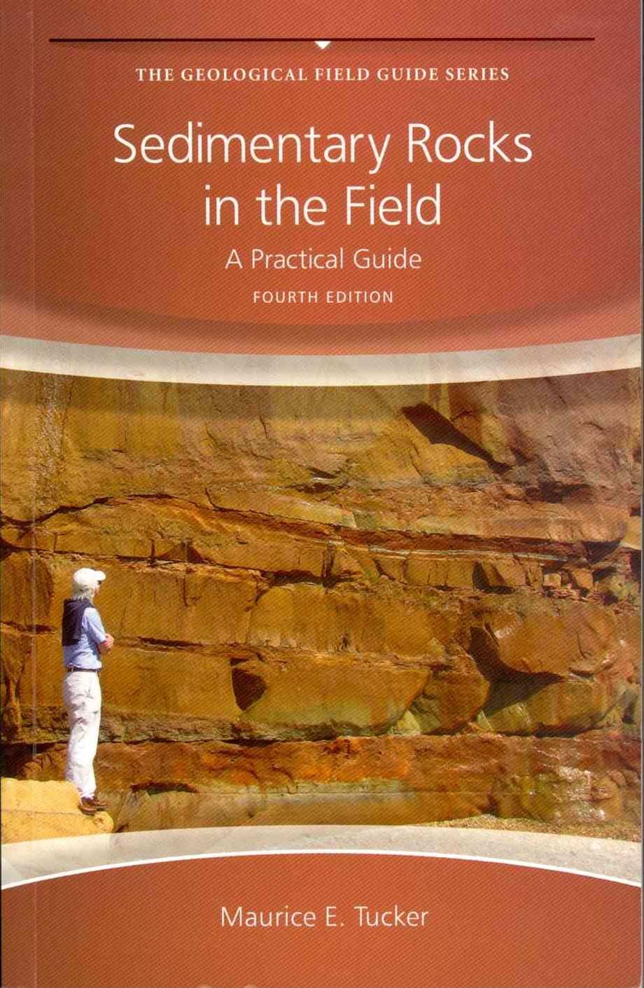 Sedimentary Rocks in the Field - a Practical      Guide 4E