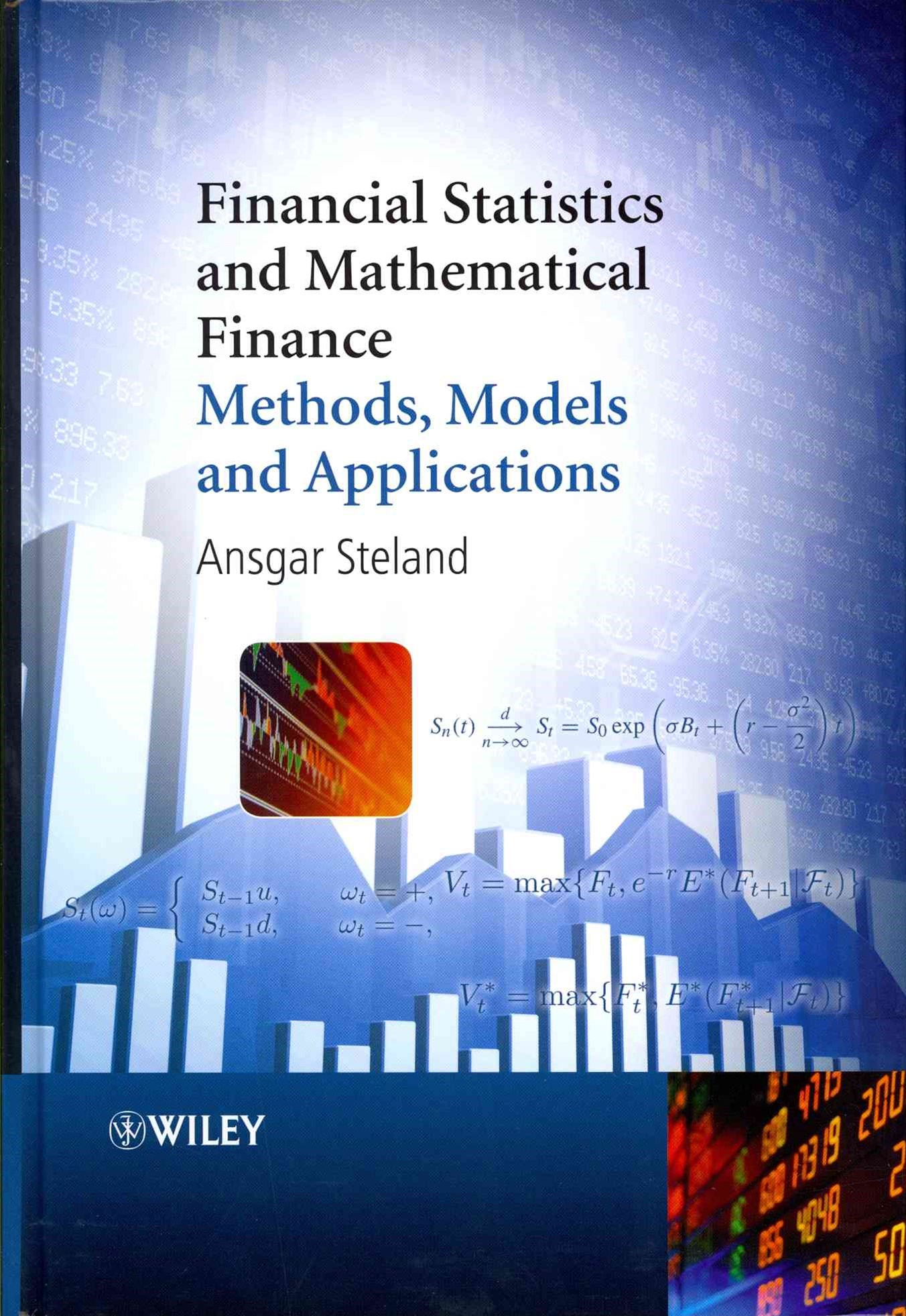 Financial Statistics and Mathematical Finance -   Methods, Models and Applications