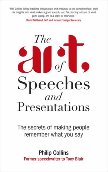 The Art of Speeches and Presentations - the       Secrets of Making People Remember What You Say