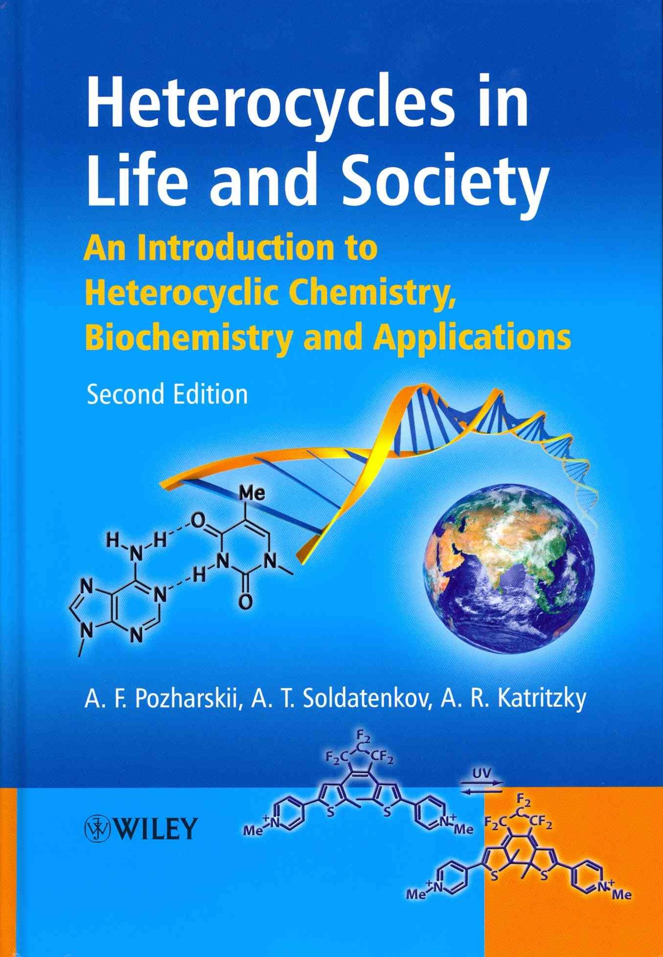 Heterocycles in Life and Society - an Introduction to Heterocyclic Chemistry, Biochemistry and      Applications 2E