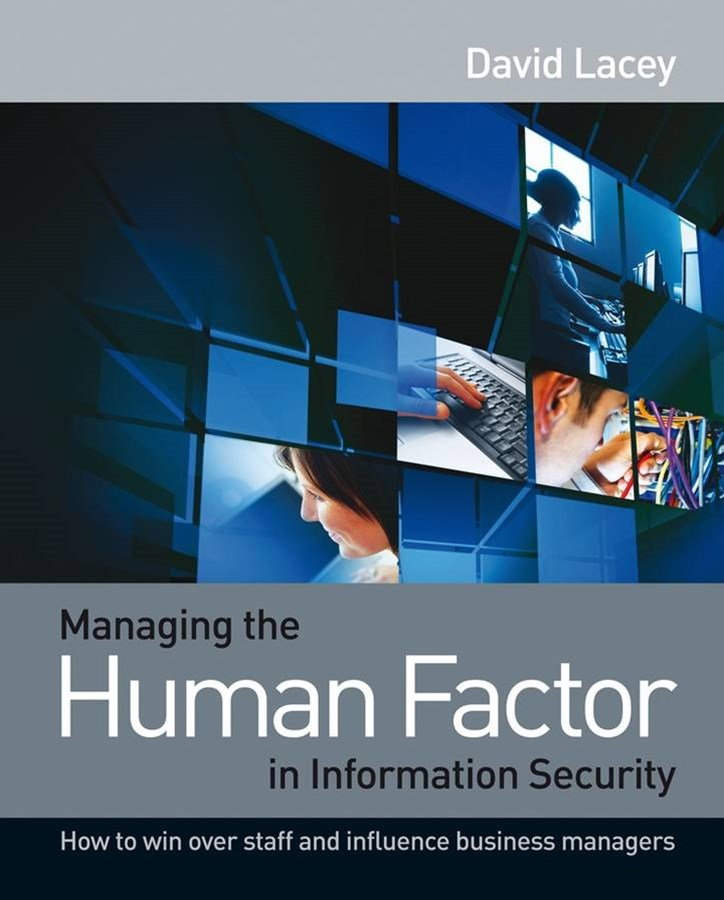 Managing the Human Factor in Information Security - How to Win Over Staff and Influence Business    Managers