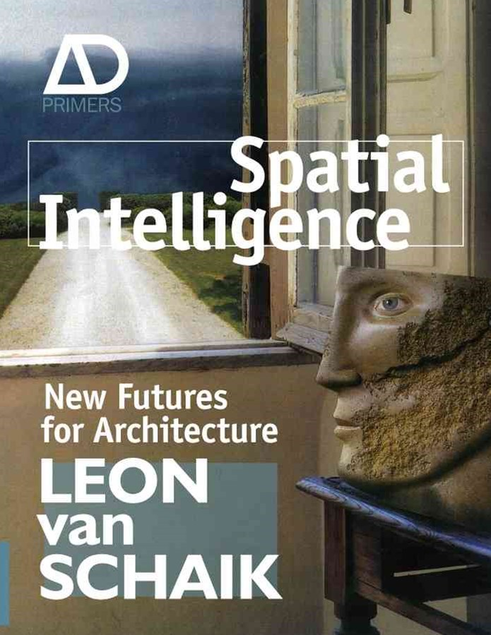 Spatial Intelligence - New Futures for            Architecture