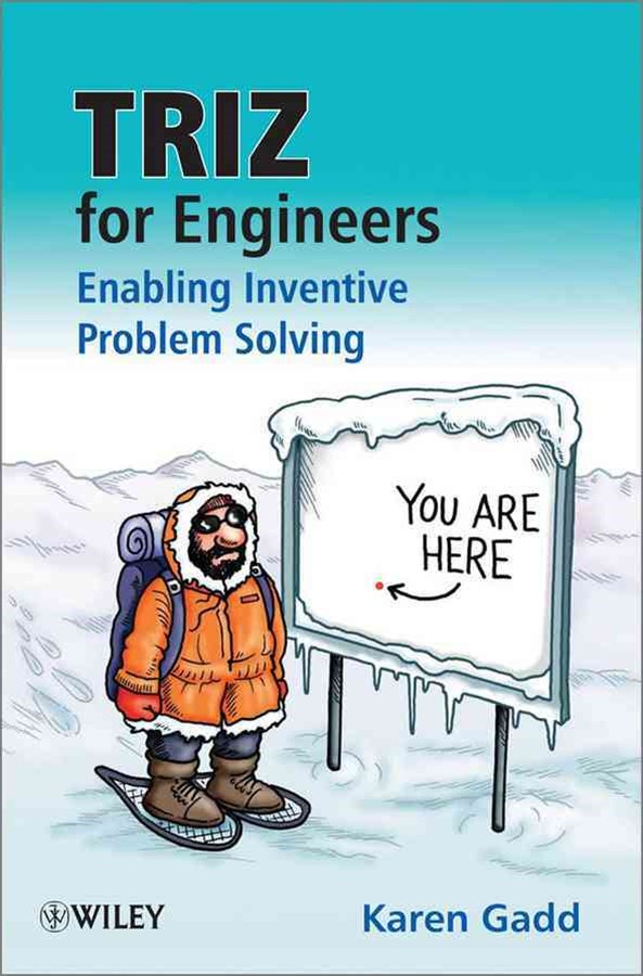 Triz for Engineers - Enabling Inventive Problem   Solving