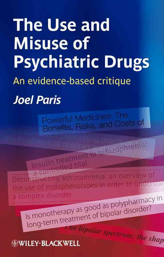 The Use and Misuse of Psychiatric Drugs - an      Evidence-based Critique