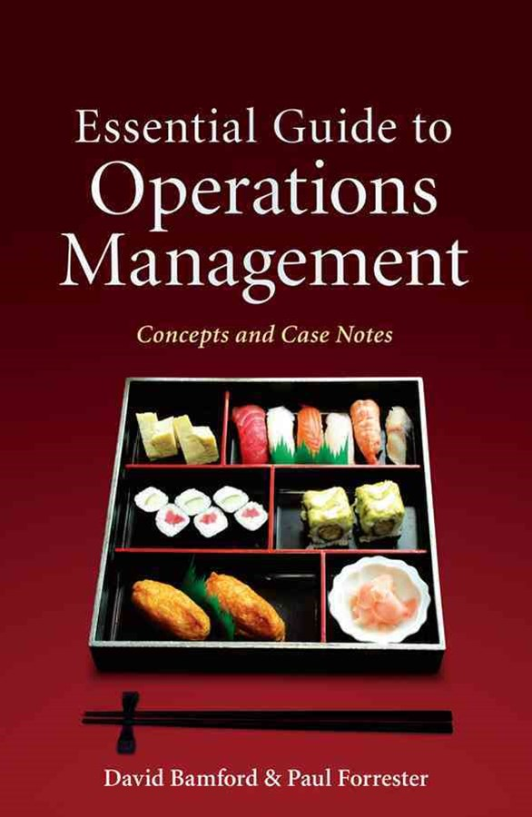 Essential Guide to Operations Management -        Concepts and Case Notes
