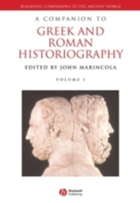 Companion to Greek and Roman Historiography