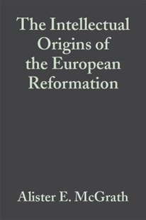 (ebook) The Intellectual Origins of the European Reformation - History European