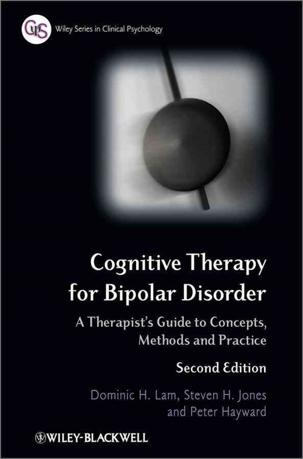 Cognitive Therapy for Bipolar Disorder - a        Therapist's Guide to Concepts, Methods and        Practice 2E
