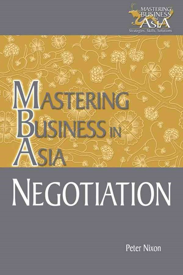 MBA Negotiation in the Mastering Business in Asia Series