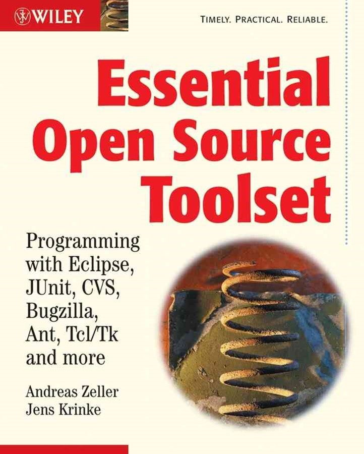 Essential Open Source Toolset - Programming with  Eclipse, Junit, Cvs, Bugzilla, Ant, Tcl/Tk and