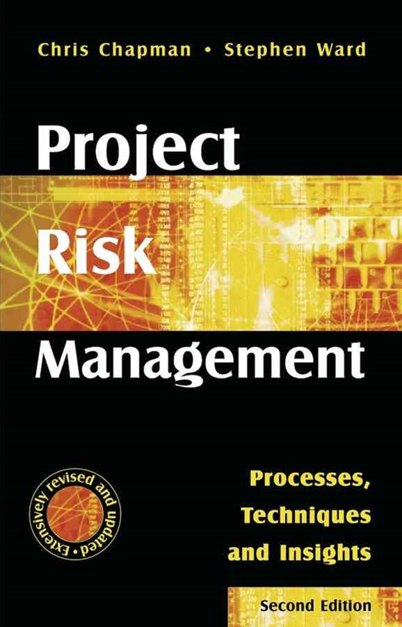 Project Risk Management - Processes, Techniques and Insights 2E
