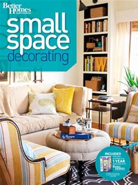 Small Space Decorating: Better Homes and Gardens
