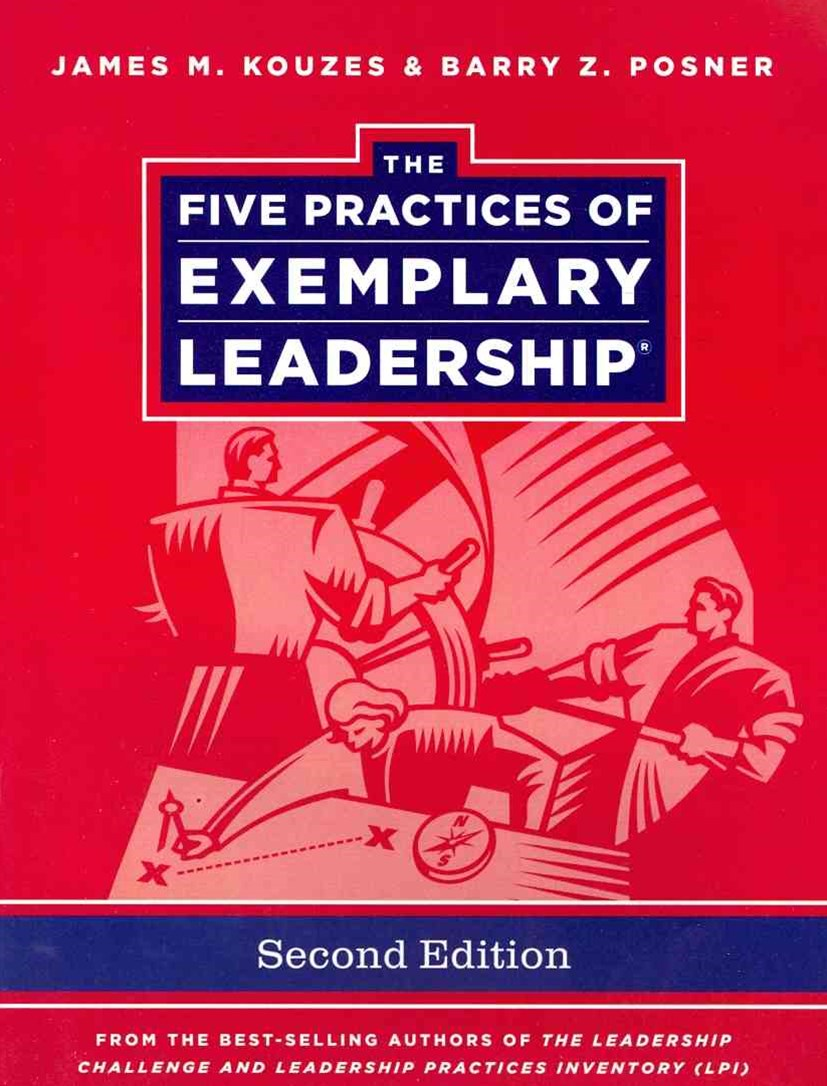 The Five Practices of Exemplary Leadership, 2nd Edition