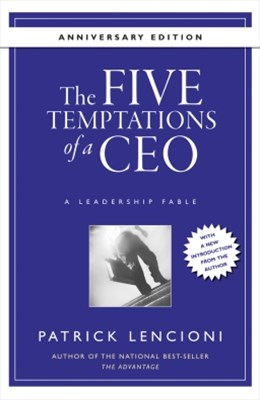 Five Temptations of a CEO, 10th Anniversary Edition