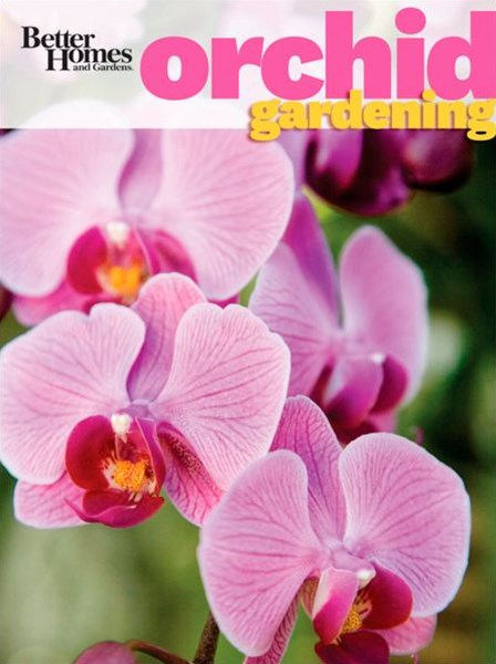 Orchid Gardening: Better Homes and Gardens