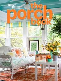Porch Book: Better Homes and Gardens