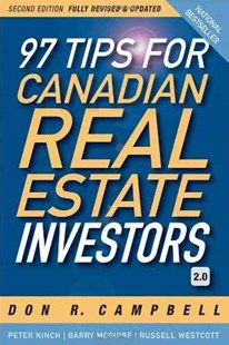 97 Tips for Canadian Real Estate Investors 2.0 by Don R. Campbell, Peter Kinch, Barry McGuire, Russell Westcott (9780470963630) - PaperBack - Business & Finance Finance & investing
