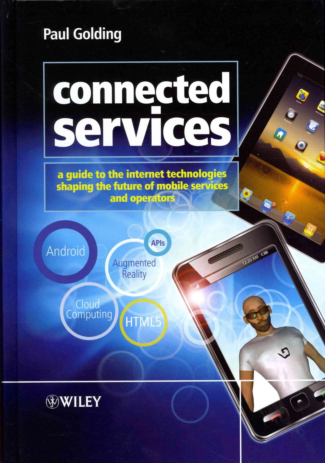 Connected Services - a Guide to the Internet      Technologies Shaping the Future of Mobile Services and Operators
