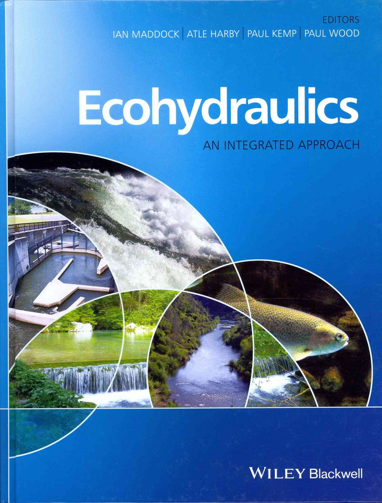 Ecohydraulics - an Integrated Approach