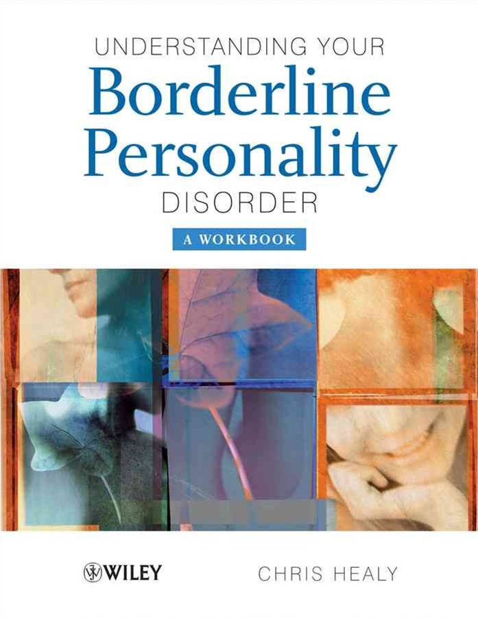Understanding Your Borderline Personality Disorder - a Workbook