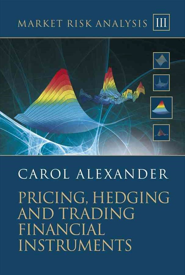 Market Risk Analysis - Pricing, Hedging and       Trading Financial Instruments Volume III +CD